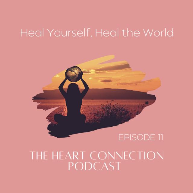 HCP 11: Heal Yourself, Heal the World